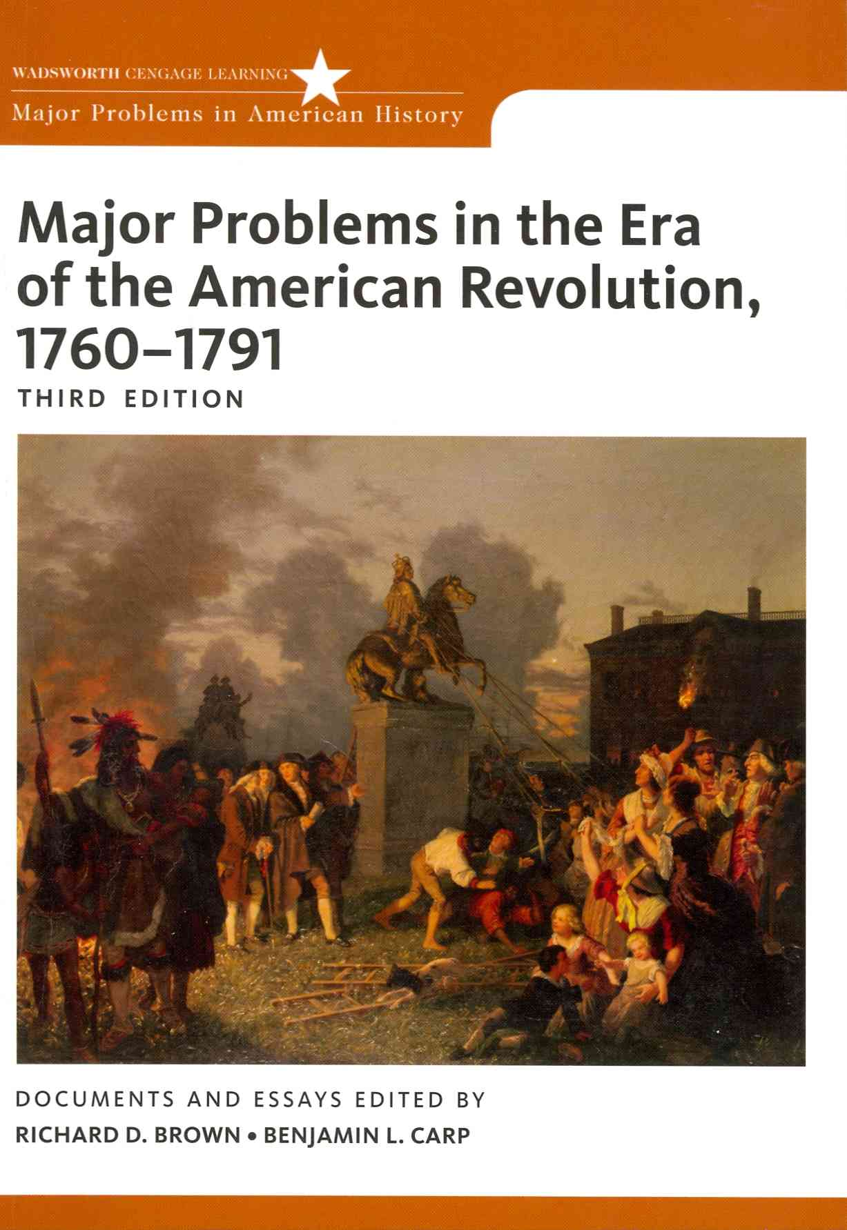 Major Problems in the Era of the American Revolution, 1760-1791 By Brown, Richard D.